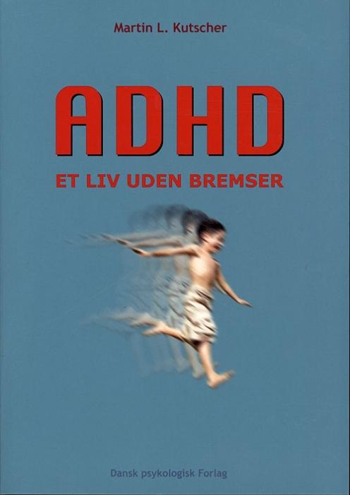 Image of   ADHD - et liv uden bremser (Bog)