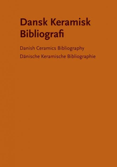 Image of   Dansk keramisk bibliografi (Bog)