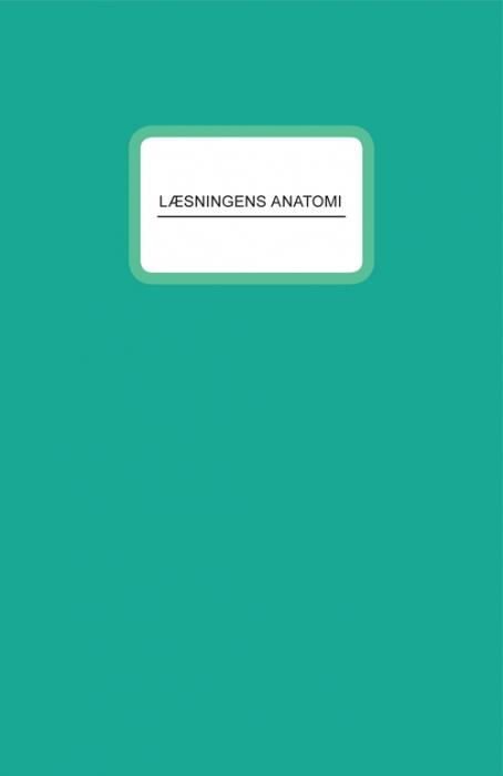 Image of LÆSNINGENS ANATOMI (Bog)