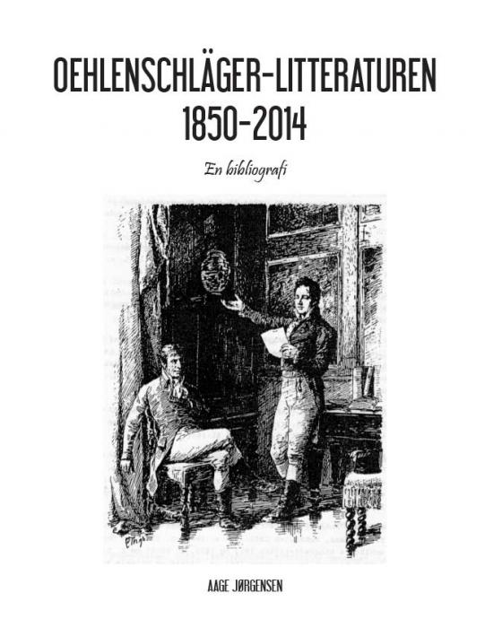 Image of OEHLENSCHLÄGER-LITTERATUREN 1850-2014 (Bog)