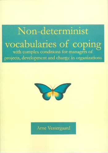 Image of Non-determinist vocabularies of coping with complex conditions for managing projects, development and change in organizations (Bog)