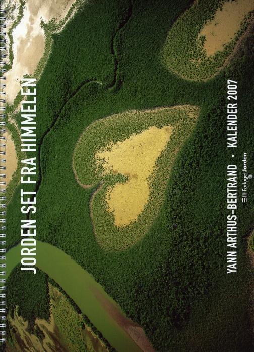 Jorden set fra Himmelen - kalender 2007 (Bog)