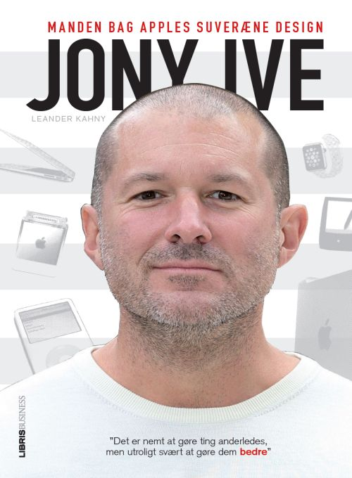 Jony Ive - manden bag Apples design (Bog)