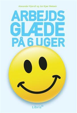 Image of   Arbejdsglæde på 6 uger (Bog)