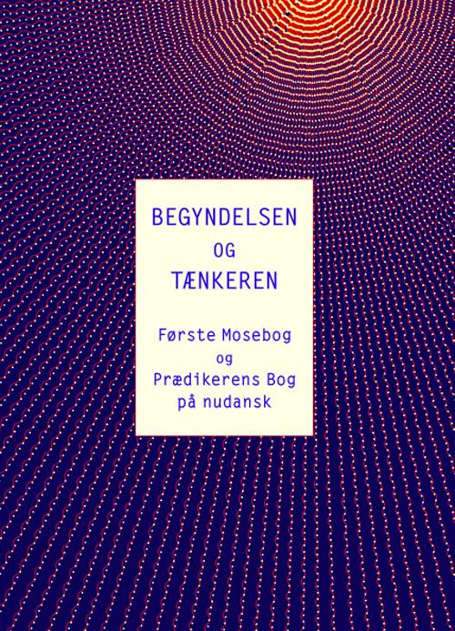 Image of   Begyndelsen og Tænkeren (Bog)