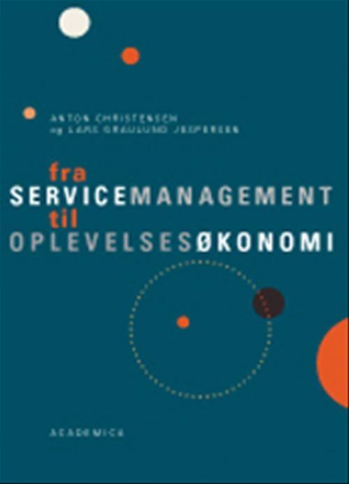 Image of Fra servicemanagement til oplevelsesøkonomi (Bog)