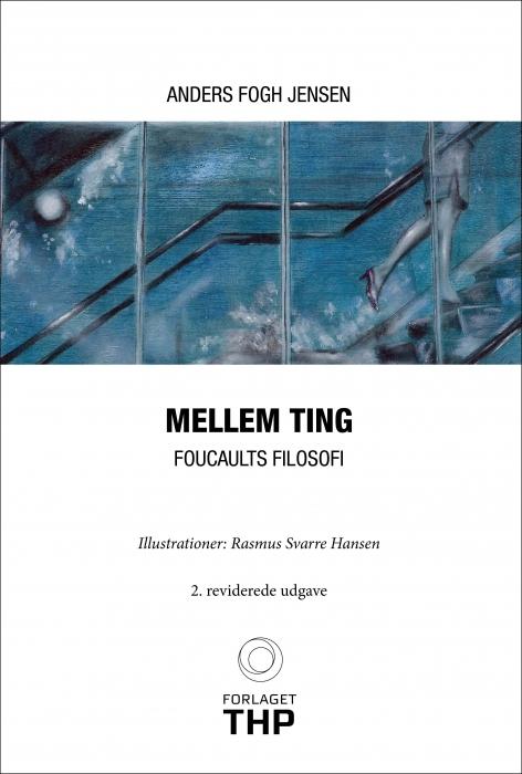 Image of Mellem Ting - Foucaults Filosofi (Bog)