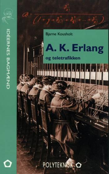 Image of   A.K. Erlang og teletrafikken (Bog)