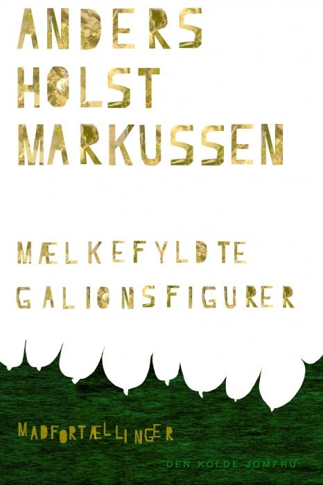Image of Mælkefyldte Galionsfigurer (Bog)