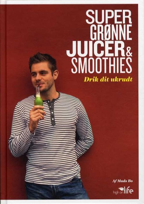 Super Grønne Juicer & Smoothies (Bog)