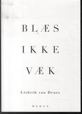 BLÆS IKKE VÆK (Bog)