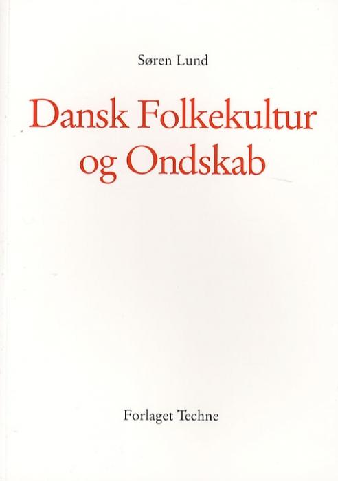 Dansk Folkekultur og Ondskab (Bog)