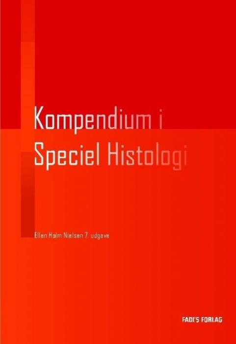 Image of   Kompendium i speciel histologi (Bog)