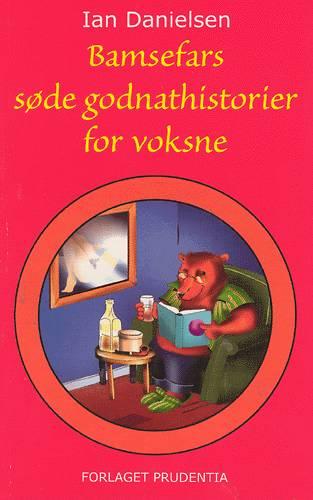 Image of   Bamsefars søde godnathistorier for voksne (Bog)