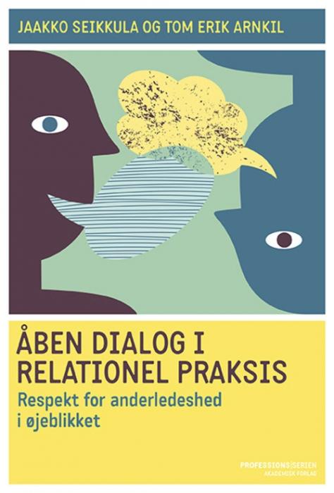 Image of   Åben dialog og relationel praksis. Respekt for anderledeshed i øjeblikket (Bog)