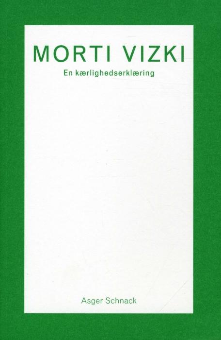 Image of Morti Vizki. En kærlighedserklæring (Bog)