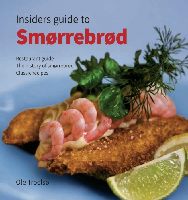 Insiders guide to Smørrebrød (Bog)