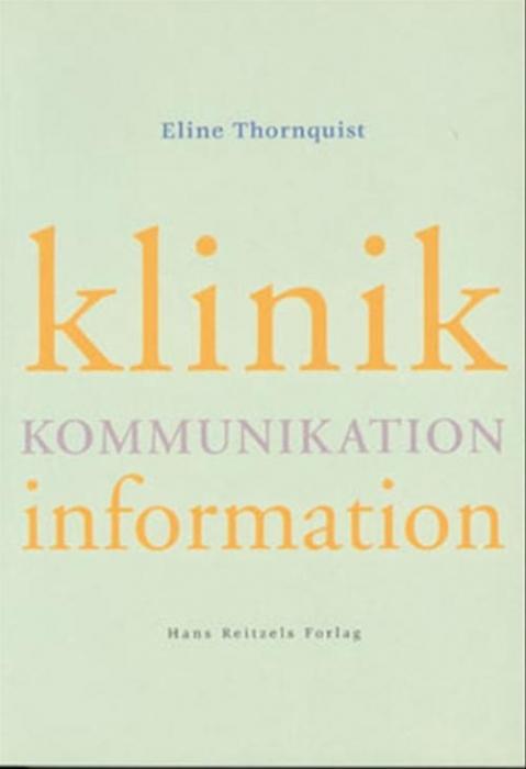Klinik, kommunikation, information (Bog)