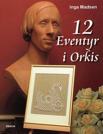 Image of   12 eventyr i Orkis (Bog)