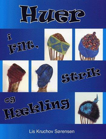 Image of   Huer i filt, strik og hækling (Bog)