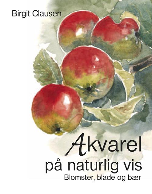 Image of   Akvarel på naturlig vis (Bog)