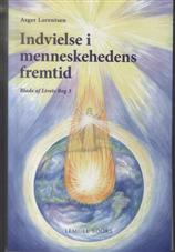 Image of Indvielse i menneskehedens fremtid (Bog)