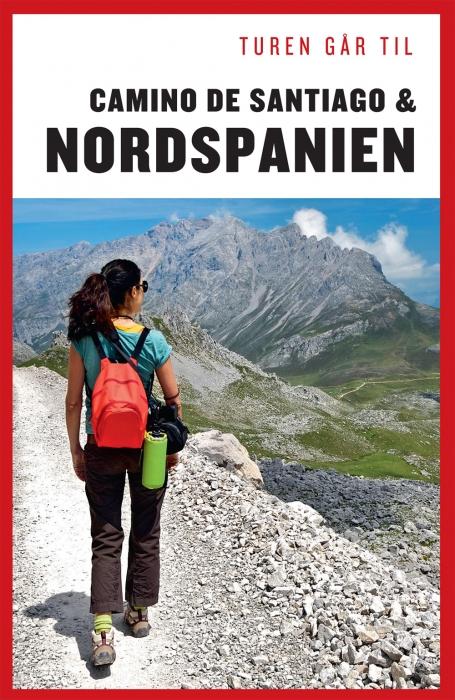 Turen går til Camino de Santiago & Nordspanien (Bog)