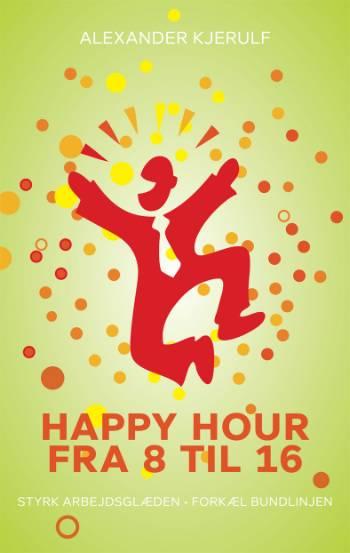 Image of Happy hour fra 8 til 16 (Bog)