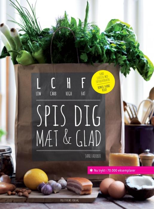 LCHF - spis dig mæt og glad (Bog)