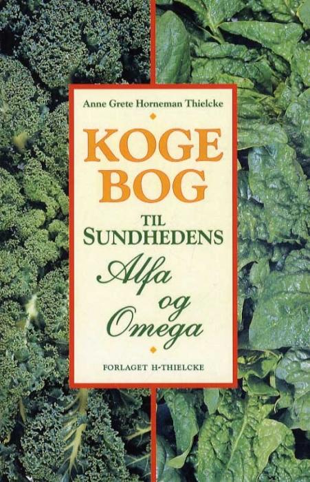 Image of Kogebog til Sundhedens Alfa og Omega (Bog)