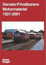 Image of   Danske privatbaners motormateriel 1921-2001 (Bog)