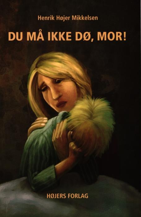 Image of   Du må ikke dø, mor! (Bog)