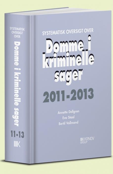 Image of Systematisk oversigt over Domme i kriminelle sager 2011-2013 (Bog)