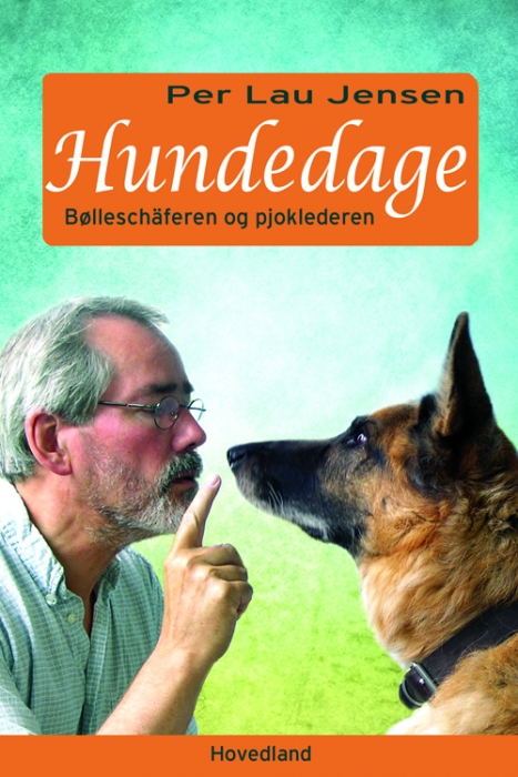 Hundedage - Bølleschæferen og pjoklederen (Bog)