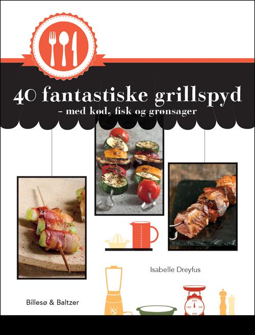 40 fantastiske grillspyd (Bog)