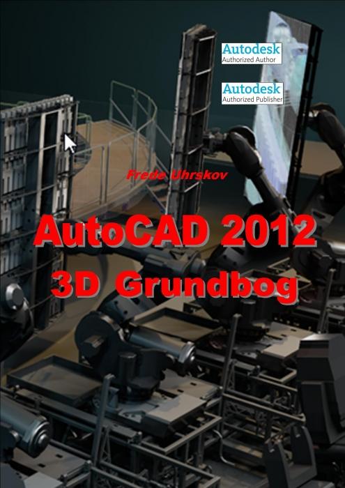 Image of   AutoCAD 2012 - 3D grundbog (Bog)