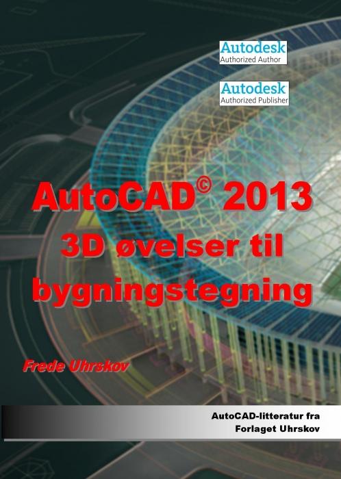 Image of   AutoCAD 2013 3D øvelser til bygningstegning (Bog)