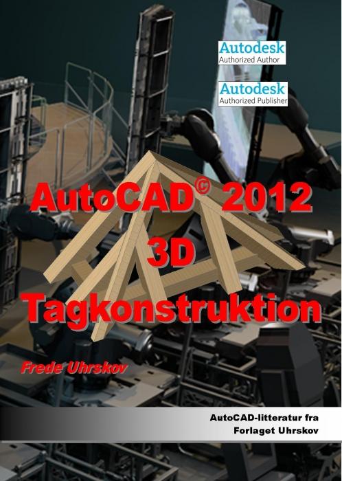 Image of   AutoCAD 2012 3D Tagkonstruktion (Bog)