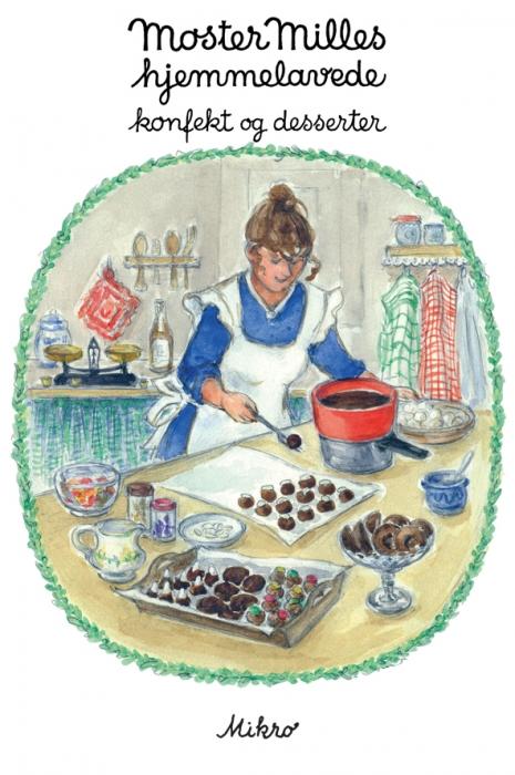 Moster Milles hjemmelavede konfekt og desserter (Bog)