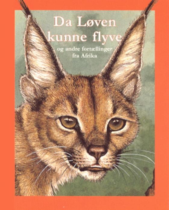 Image of   Da løven kunne flyve - og andre fortællinger fra Afrika (Bog)