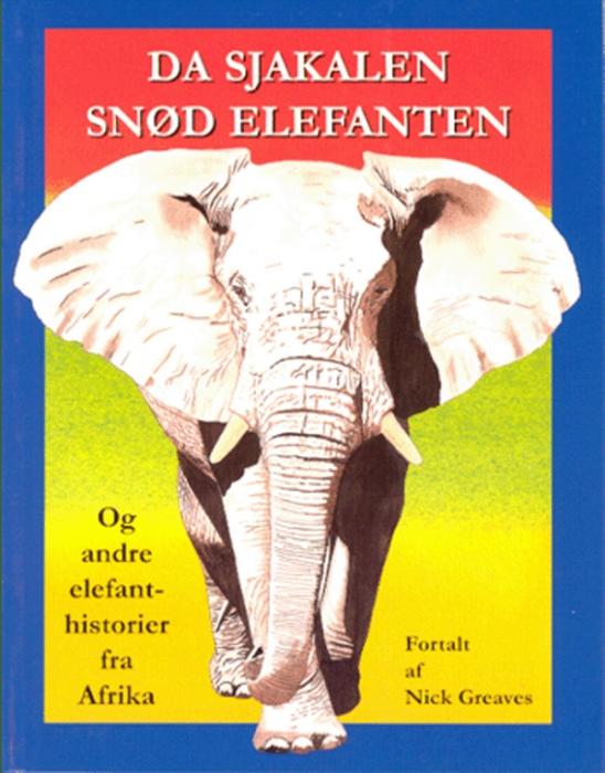 Image of   Da sjakalen snød elefanten og andre elefantfortællinger fra Afrika (Bog)