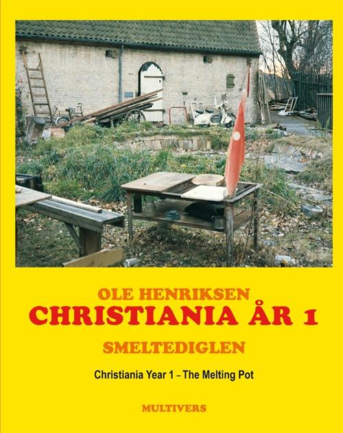 Christiania år 1 / Christiania Year 1 (Bog)