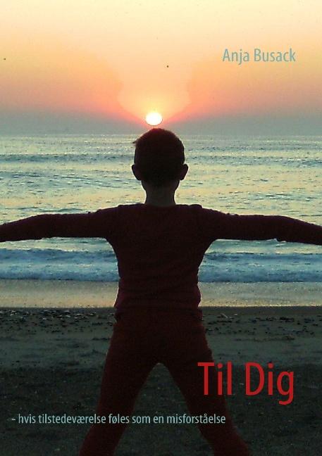 Image of Til Dig - hvis tilstedeværelse føles som en misforståelse (Bog)