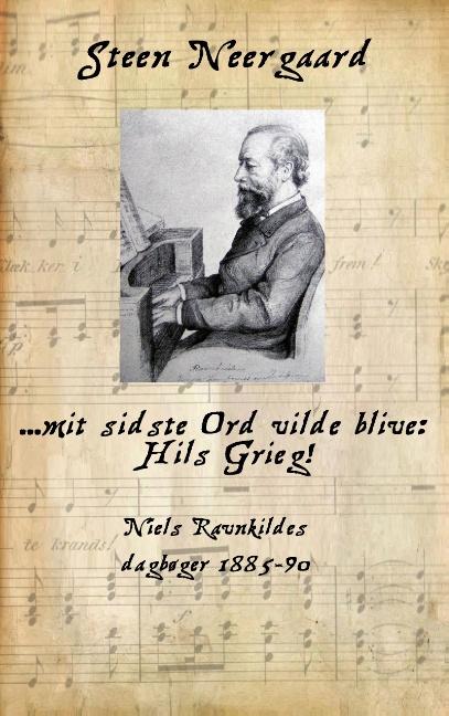 Image of   ... mit sidste Ord vilde blive: Hils Grieg! (Bog)