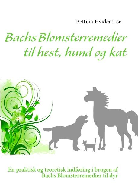 Image of   Bachs Blomsterremedier til hest, hund og kat (Bog)