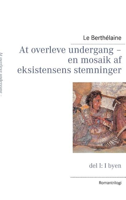 At overleve undergang  -  en mosaik af eksistensens stemninger (Bog)