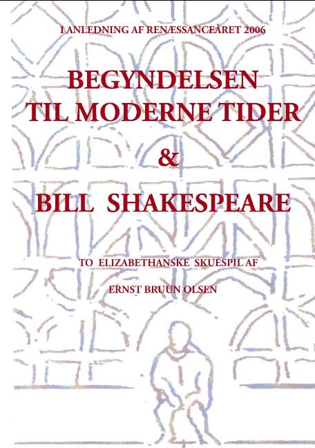 Image of   Begyndelsen til moderne tider og Bill Shakespeare (Bog)