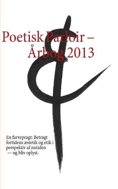 Poetisk Parloir  -  Årbog 2013 (Bog)