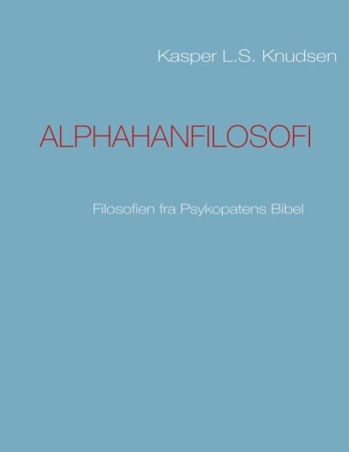 Image of   Alphahanfilosofi (Bog)