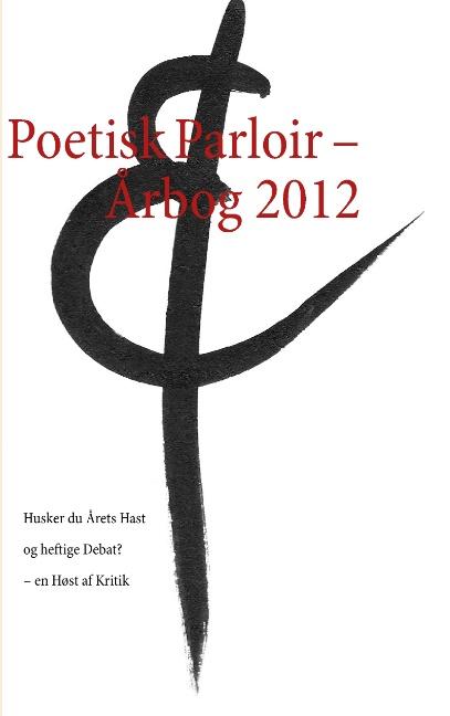 Poetisk Parloir  -  Årbog 2012 (Bog)